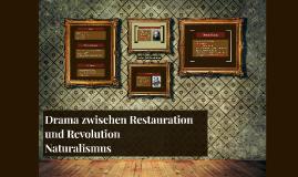 Drama zwischen Restauration und Revolution