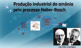Copy of Produção industrial da amônia pelo processo Haber-Bosch