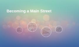 Becoming a Main Street