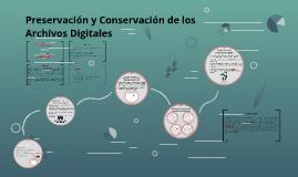 Preservación y Conservación de los Archivos Digitales