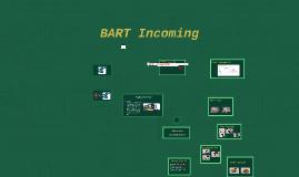 BART Incoming