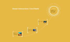 Ocean interactions: Coral Reefs