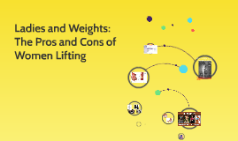 Ladies and Weights: The Pros and Cons of Women Lifting