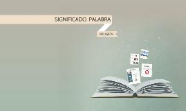 SIGNIFICADO  PALABRA