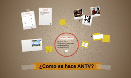 ¿Cómo se hace ANTV?