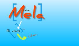 Een presentatie'tje over Mela ^^