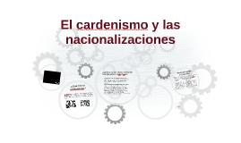 Copia de El cardenismo y las nacionalizaciones