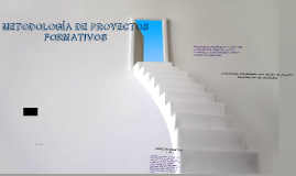 Copy of METODOLOGÍA DE PROYECTOS FORMATIVOS