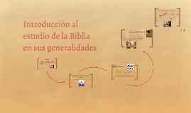 Introducción al estudio de la Biblia en sus generalidades