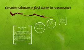 creative solution to food waste in restaurants