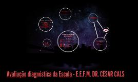 Avaliação diagnóstica da Escola - E.E.F.M. DR. CÉSAR CALS