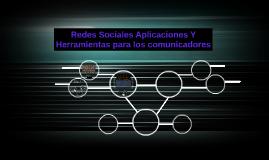 Redes Sociales Aplicaciones Y Herramientas para los comunica