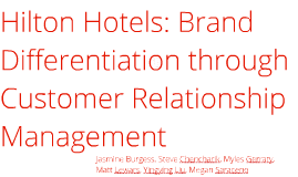 Copy of Hilton Hotels: Brand Differentiation through Customer Relationship Management