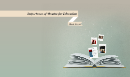 Importance of Theatre for Education