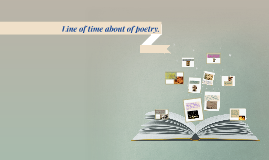 Line of time about of poetry.