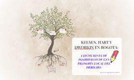 KELSEN, HART Y DWORKIN EN BOGOTA: