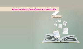 Hacia un nuevo Pradigma en la educaión