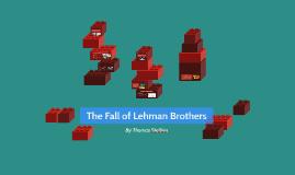 Modern History Lehman Brothers Presentation - Thomas Stellino