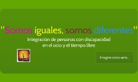 """Copy of """"Somos iguales, somos diferentes"""""""