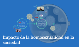Copia de Copy of Impacto de la homosexualidad en la sociedad