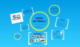 Copy of MIXING MATERIALS