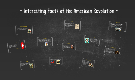 Interesting Facts About American Revolution By Adriana Daniels On - American revolution facts