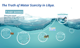 Copy of The Truth of Water Scarcity in Libya