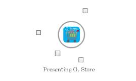 G. Store Presentation
