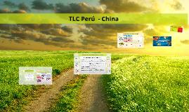 Copy of Copy of TLC Perú  - China