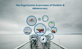 Copy of The organisation & provision of Outdoor & Adventurous Activities
