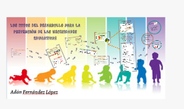 Copy of LOS HITOS DEL DESARROLLO PARA LA PREVENCIÓN DE LAS NECESIDAD
