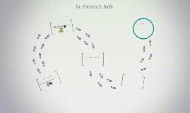 Dr. Patricia Bath invented