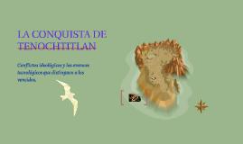 LA CONQUISTA DE TENOCHTITLAN
