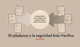 El rebalance y la seguridad Asia-Pacífico