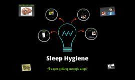 Copy of Copy of Copy of Sleep Hygiene