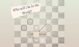 Who will I be In the World?