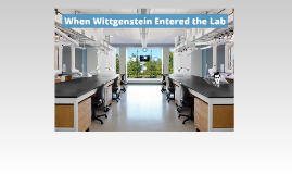 Copy of When Wittgenstein Entered the Lab