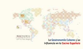 La Gastronomía Cubana y su influencia en la Cocina Española