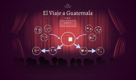 El Viaje a Guatemala