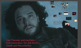 Fan Theories and Aesthetic Consciousness: On Jon Snow's Deat