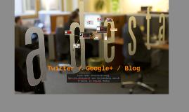 Twitter / Google+ / Blog