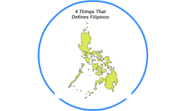 4 Things That Defines Filipinos