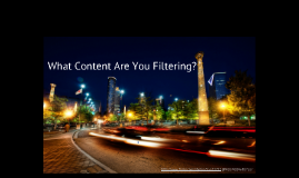 What content are you filtering?