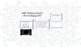 "ABP ""Música muerta"" CRA de Riaza 2017"