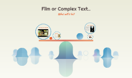 Film or Complex Text