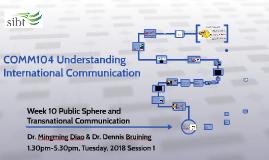 COMM104 Understanding International Communication - Week 10