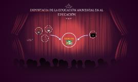 IMPORTANCIA DE LA EDUCACIÓN AMBIENTAL EN LA EDUCACIÓN