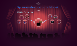 Sjakie en de chocolade fabriek!