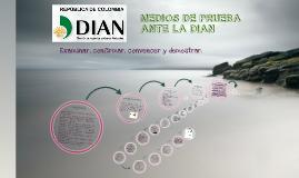 Copy of MEDIOS DE PRUEBA ANTE LA DIAN