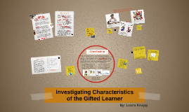 Investigating Characteristics of the Gifted Learner